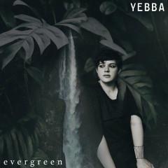 Evergreen (Single) - YEBBA