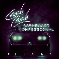 Belong (Single) - Cash Cash, Dashboard Confessional