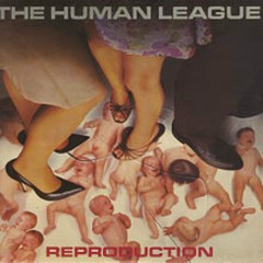 Reproduction (CD2) - The Human League
