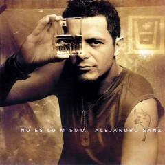 No Es Lo Mismo - Alejandro Sanz