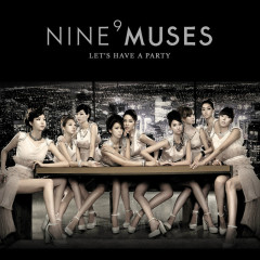 Let's Have a Party - Nine Muses