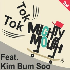 Tok Tok (Original Ver.) - Mighty Mouth,Kim Bum Soo