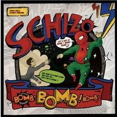 Bomb! Bomb! Bomb!  - Schizo