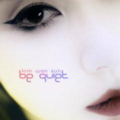 Be Quiet - Kim Wan Sun