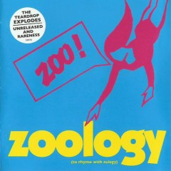 Zoology - The Teardrop Explodes