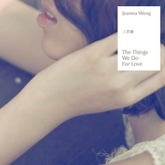 The Things We Do For Love - Vương Nhược Lâm