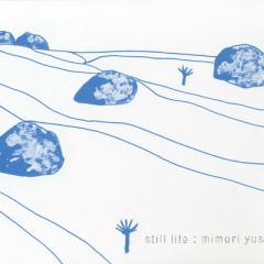 Still Life  - Yusa Mimori
