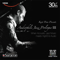 Audiophile Jazz Prologue III (When Acoustic Jazz Music Meets HighEnd Audio)