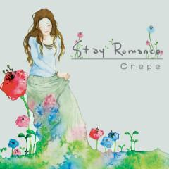 Stay Romance - CREPE