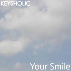 Your Smile  - Keysholic