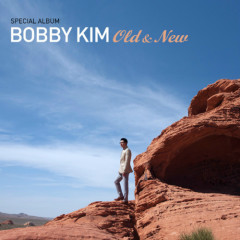 Old And New - Bobby Kim