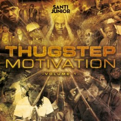 Thugstep Motivation