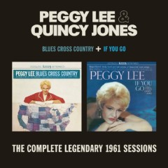 Blues Cross Country + If You Go (CD2) - Peggy Lee,Quincy Jones