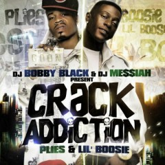 Crack Addiction (CD1) - Plies,Lil Boosie