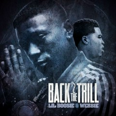 Back 2 The Trill (CD1) - Lil Boosie,Webbie