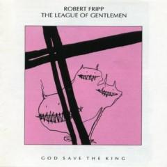 God Save The King - Robert Fripp