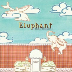 Eluphant Bakery Part.1