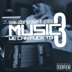 Music We Can F*ck To 3 - Young Scrap