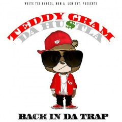 Back In The Trap - Teddy Gram Da Hustla