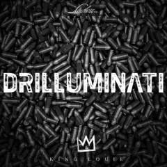 Drilluminati - King Louie