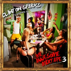 My Awesome Mixtape 3 (CD1) - Clinton Sparks