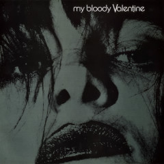 Feed Me With Your Kiss - My Bloody Valentine
