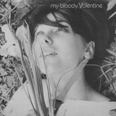 You Made Me Realise - My Bloody Valentine