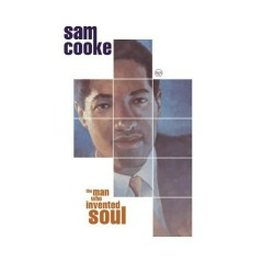 The Man Who Invented Soul (CD5) - Sam Cooke