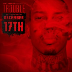 The Return Of December 17th (CD2) - Trouble