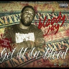 Get It In Blood - Bloody Jay