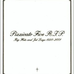 Pizzicato Five R.I.P Big Hits And Jet Lags 1998-2001