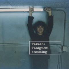becoming - Takashi Taniguchi