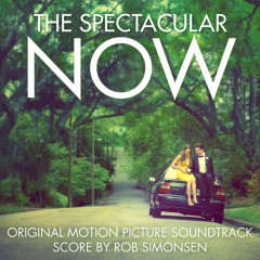 The Spectacular Now OST  - Rob Simonsen