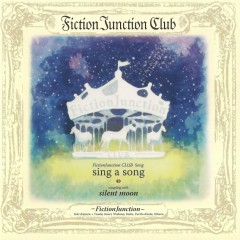 Sing A Song - FictionJunction YUUKA