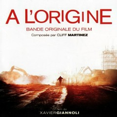 A L'origine OST (P.2) - Cliff Martinez