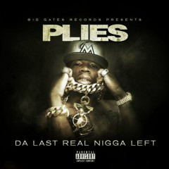 Da Last Real Nigga Left (CD1) - Plies