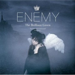 Enemy - The Brilliant Green