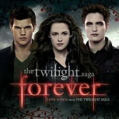 Twilight 'Forever' Love Songs From The Twilight Saga OST (P.1)