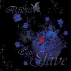 Dear Slave - Aldious