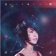 奇蹟 / Miracle / Kỳ Tích - Hứa Như Vân