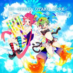 HI-SPEED OTAKU CORE Vol.3