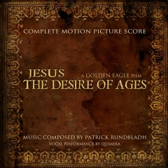 Jesus The Desire of Ages OST