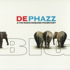 De-Phazz & The Radio Bigband Frankfurt - Big - De Phazz
