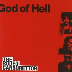 God Of Hell - The Rodeo Carburettor