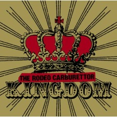Kingdom - The Rodeo Carburettor