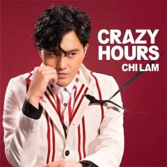 Crazy Hours - Trương Trí Lâm