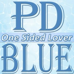One Sided Lover - PD Blue