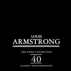 The Gold Collection - 40 Classic Performances (CD 2) - Louis Armstrong