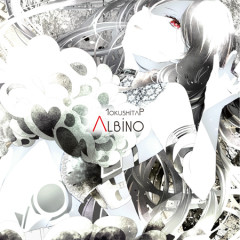 Albino - 1okushita-P,IA (Vocaloid)