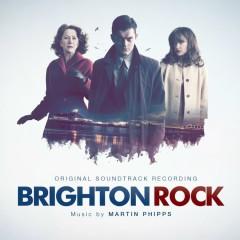 Brighton Rock (Score)  - Martin Phipps
